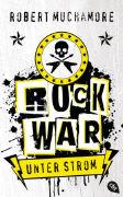 Cover-Bild zu Rock War - Unter Strom von Muchamore, Robert