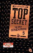 Cover-Bild zu Top Secret. Die neue Generation 05. Die Entführung (eBook) von Muchamore, Robert