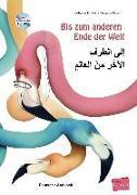 Cover-Bild zu Volk, Katharina E.: Bis zum anderen Ende der Welt. Deutsch-Arabisch mit Audio-CD
