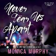 Cover-Bild zu Murphy, Monica: Never Tear Us Apart