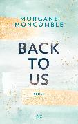 Cover-Bild zu Moncomble, Morgane: Back To Us
