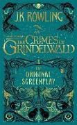 Cover-Bild zu Fantastic Beasts: The Crimes of Grindelwald - The Original Screenplay von Rowling, J.K.
