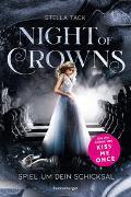 Cover-Bild zu Night of Crowns, Band 1: Spiel um dein Schicksal von Tack, Stella