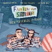 Cover-Bild zu Der Riesenlolli-Raub - Familie von Stibitz, (Ungekürzte Lesung) (Audio Download) von Sparring, Anders