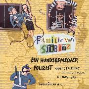 Cover-Bild zu Ein hundsgemeiner Polizist - Familie von Stibitz, (Ungekürzte Lesung) (Audio Download) von Sparring, Anders