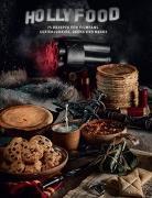 Cover-Bild zu HOLLYFOOD: 75 Rezepte für Filmfans, Serienjunkies, Geeks und Nerds von Grimm, Tom