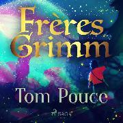 Cover-Bild zu Tom Pouce (Audio Download) von Grimm, Frères