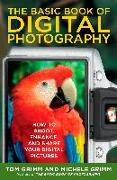 Cover-Bild zu The Basic Book of Digital Photography: How to Shoot, Enhance, and Share Your Digital Pictures von Grimm, Tom