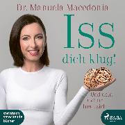 Cover-Bild zu Iss dich klug!: Und dein Gehirn freut sich (Audio Download) von Macedonia, Manuela