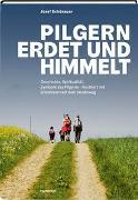 Cover-Bild zu Schönauer, Josef: Pilgern erdet und himmelt