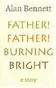 Cover-Bild zu Father! Father! Burning Bright (eBook) von Bennett, Alan