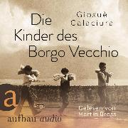 Cover-Bild zu Calaciura, Giosuè: Die Kinder des Borgo Vecchio (Ungekürzt) (Audio Download)