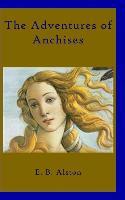 Cover-Bild zu Alston, E. B.: ADV OF ANCHISES
