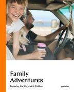 Cover-Bild zu Family Adventures von gestalten (Hrsg.)