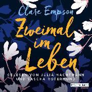 Cover-Bild zu Empson, Clare: Zweimal im Leben (Audio Download)