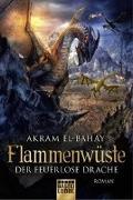 Cover-Bild zu El-Bahay, Akram: Flammenwüste - Der feuerlose Drache