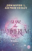Cover-Bild zu Glanz der Dämmerung (eBook) von Armentrout, Jennifer L.