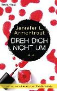 Cover-Bild zu Dreh dich nicht um von Armentrout, Jennifer L.