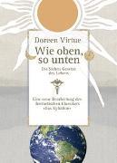 Cover-Bild zu Wie oben, so unten. Die Sieben Gesetze des Lebens (Gebundene Ausgabe) von Virtue, Doreen