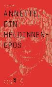 Cover-Bild zu Weber, Anne: Annette, ein Heldinnenepos (eBook)