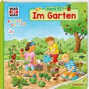 Cover-Bild zu WAS IST WAS Kindergarten Band 19 Im Garten von Weller-Essers, Andrea