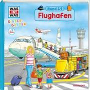 Cover-Bild zu WAS IST WAS Kindergarten Band 21. Flughafen von Weller-Essers, Andrea