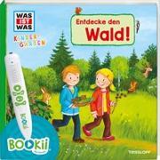 Cover-Bild zu BOOKii® WAS IST WAS Kindergarten Entdecke den Wald von Weller-Essers, Andrea