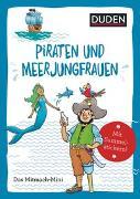 Cover-Bild zu Duden Minis (Band 43) - Piraten und Meerjungfrauen von Weller-Essers, Andrea