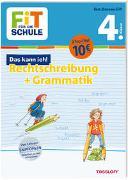 Cover-Bild zu FiT FÜR DIE SCHULE. Das kann ich! Rechtschreibung + Grammatik 4. Klasse von Weller-Essers, Andrea