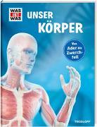 Cover-Bild zu WAS IST WAS Unser Körper von Weller-Essers, Andrea