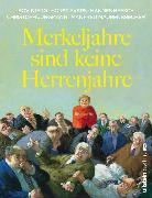 Cover-Bild zu Evers, Horst: Merkeljahre sind keine Herrenjahre (eBook)