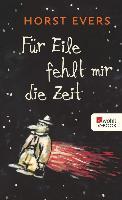 Cover-Bild zu Evers, Horst: Für Eile fehlt mir die Zeit (eBook)