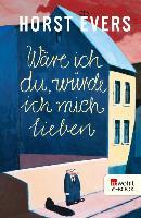 Cover-Bild zu Evers, Horst: Wäre ich du, würde ich mich lieben (eBook)