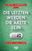 Cover-Bild zu Hannemann, Uli: Die Letzten werden die Ärzte sein (eBook)