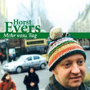 Cover-Bild zu Evers, Horst: Mehr vom Tag (Audio Download)