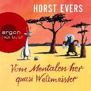 Cover-Bild zu Evers, Horst: Vom Mentalen her quasi Weltmeister (Audio Download)