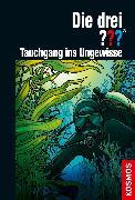 Cover-Bild zu Die drei ??? Tauchgang ins Ungewisse (drei Fragezeichen) (eBook) von Erlhoff, Kari