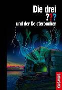 Cover-Bild zu Die drei ??? und der Geisterbunker (drei Fragezeichen) (eBook) von Nevis, Ben