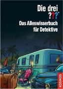 Cover-Bild zu Die drei ??? Das Alleswisserbuch für Detektive von Köhrsen, Andrea