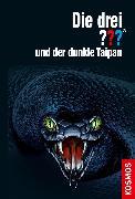 Cover-Bild zu Die drei ??? und der dunkle Taipan (drei Fragezeichen) (eBook) von Buchna, Hendrik