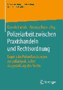 Cover-Bild zu Polizeiarbeit zwischen Praxishandeln und Rechtsordnung (eBook) von Ruch, Andreas (Hrsg.)
