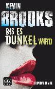 Cover-Bild zu Brooks, Kevin: Bis es dunkel wird (eBook)