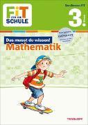 Cover-Bild zu Essers, Andrea: FiT FÜR DIE SCHULE: Das musst du wissen! Mathematik 3. Klasse