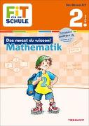 Cover-Bild zu Gramowski, Kirstin: FiT FÜR DIE SCHULE: Das musst du wissen! Mathematik 2. Klasse