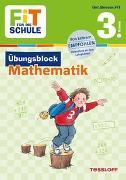 Cover-Bild zu Zenker, Werner: FiT FÜR DIE SCHULE: Übungsblock Mathematik 3. Klasse
