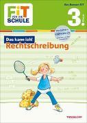 Cover-Bild zu Helmchen, Sabine: FiT FÜR DIE SCHULE: Das kann ich! Rechtschreibung 3. Klasse