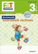 Cover-Bild zu Tonte, Andrea: FiT FÜR DIE SCHULE: Das kann ich! Schriftlich rechnen 3. Klasse