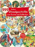 Cover-Bild zu Wandrey, Guido (Illustr.): 999 kleine Wimmelgeschichten zum Suchen und Entdecken