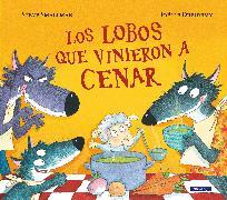 Cover-Bild zu Smallman, Steve: Los lobos que vinieron a cenar / The Wolves that Came to Dinner