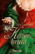 Cover-Bild zu Die Ketzerbraut von Lorentz, Iny